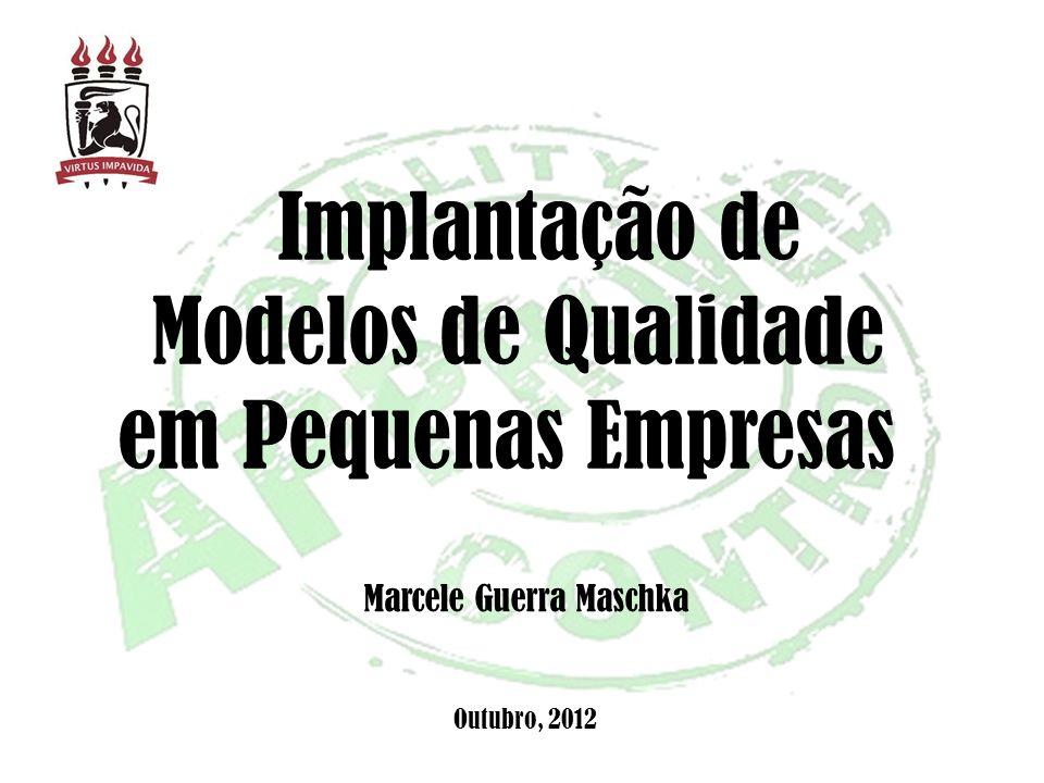 Implantação de Modelos de Qualidade em Pequenas Empresas