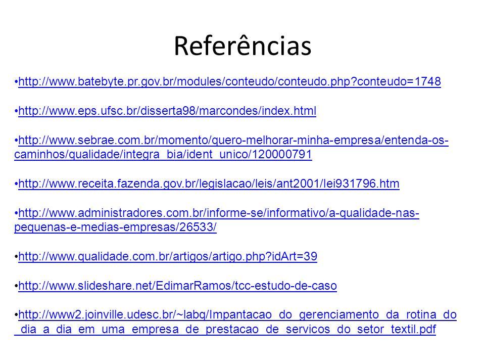 Referências http://www.batebyte.pr.gov.br/modules/conteudo/conteudo.php conteudo=1748. http://www.eps.ufsc.br/disserta98/marcondes/index.html.
