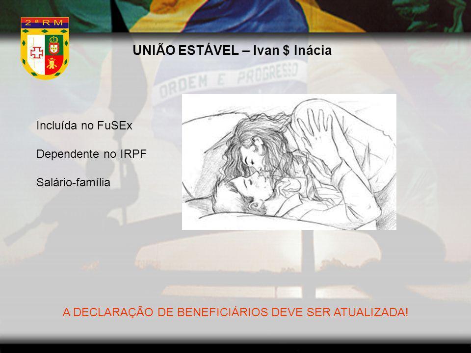 UNIÃO ESTÁVEL – Ivan $ Inácia