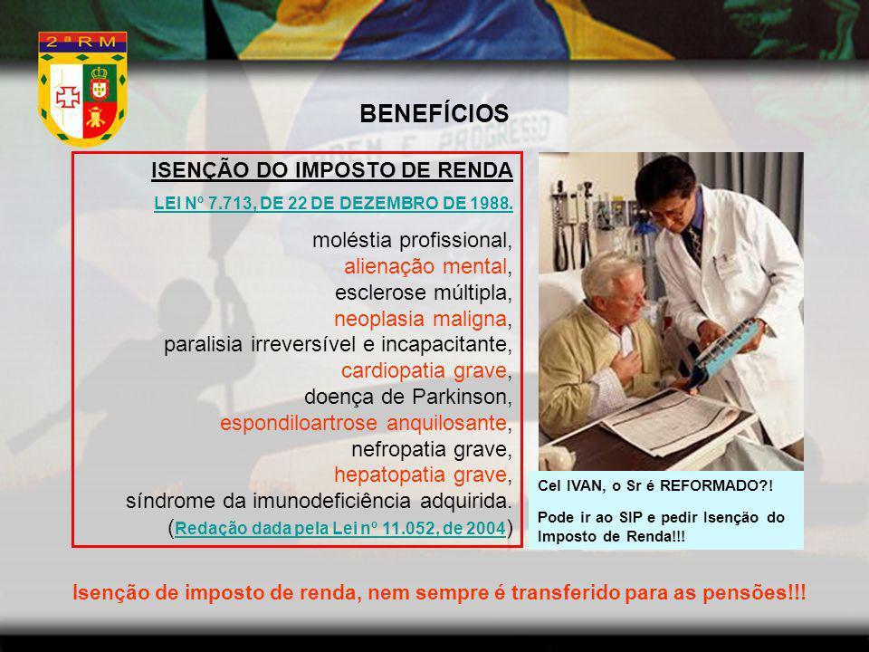 BENEFÍCIOS ISENÇÃO DO IMPOSTO DE RENDA moléstia profissional,