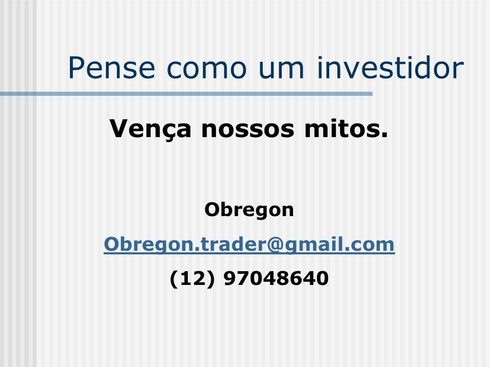 Pense como um investidor