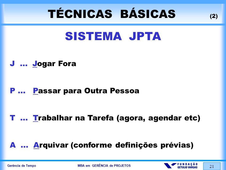 TÉCNICAS BÁSICAS (2) SISTEMA JPTA J ... Jogar Fora