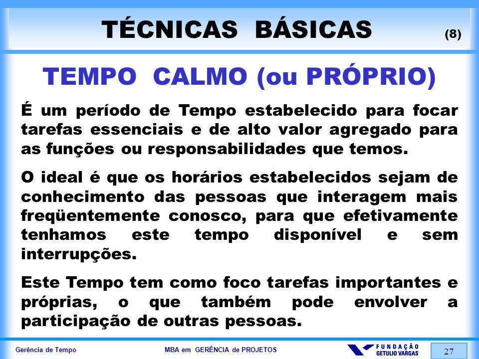 TEMPO CALMO (ou PRÓPRIO)