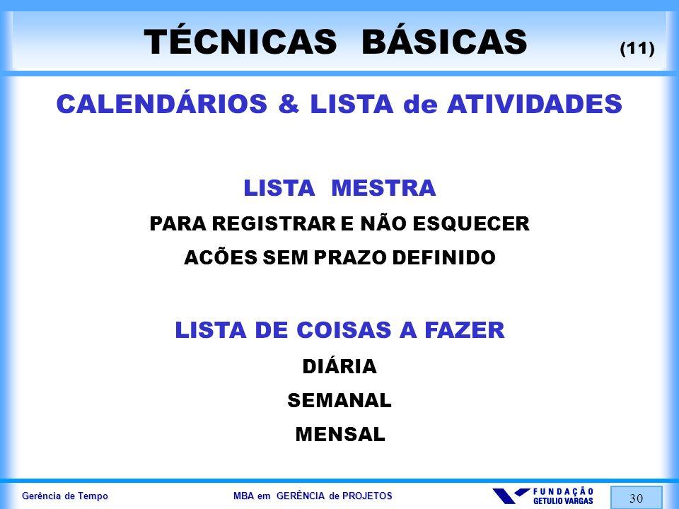 TÉCNICAS BÁSICAS (11) CALENDÁRIOS & LISTA de ATIVIDADES LISTA MESTRA