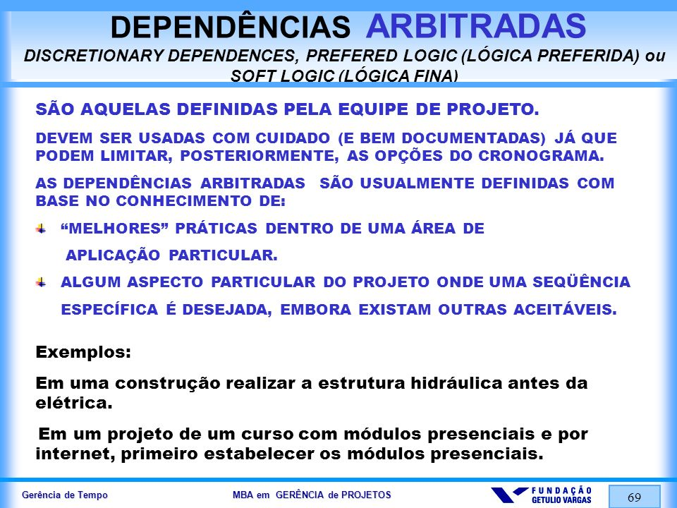 DEPENDÊNCIAS ARBITRADAS DISCRETIONARY DEPENDENCES, PREFERED LOGIC (LÓGICA PREFERIDA) ou SOFT LOGIC (LÓGICA FINA)