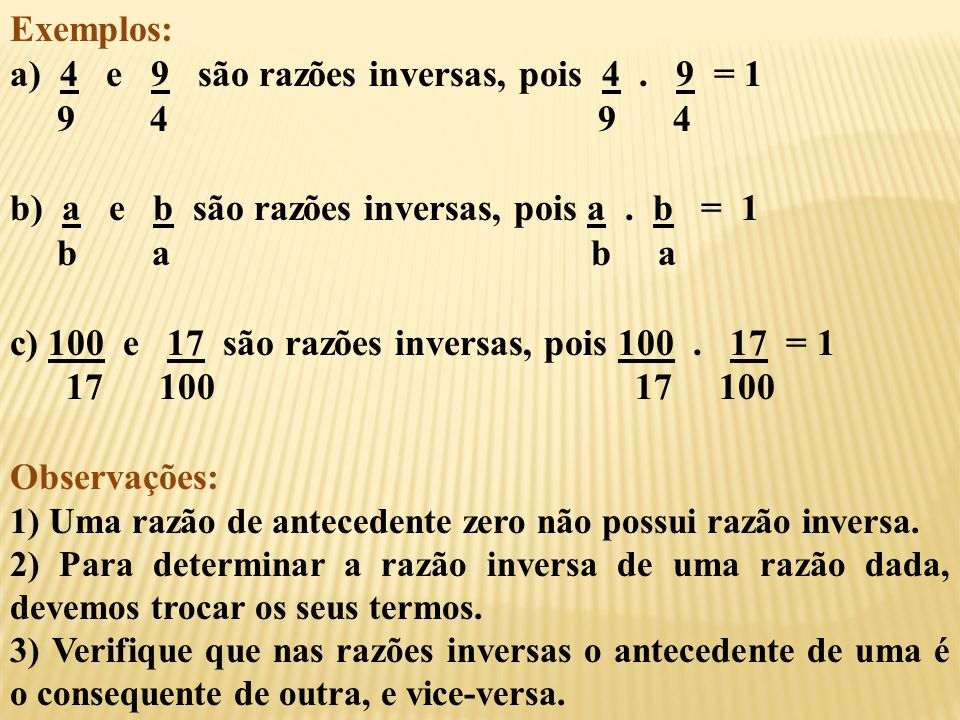 a) 4 e 9 são razões inversas, pois 4 . 9 = 1 9 4 9 4