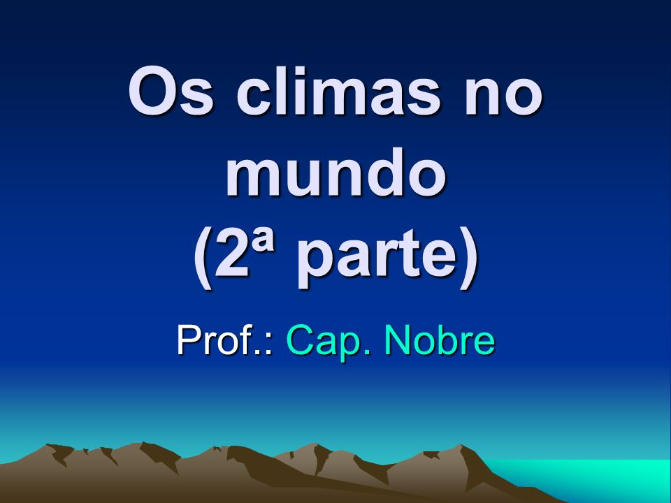 Os climas no mundo (2ª parte)