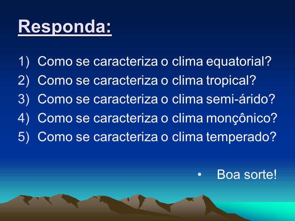 Responda: Como se caracteriza o clima equatorial