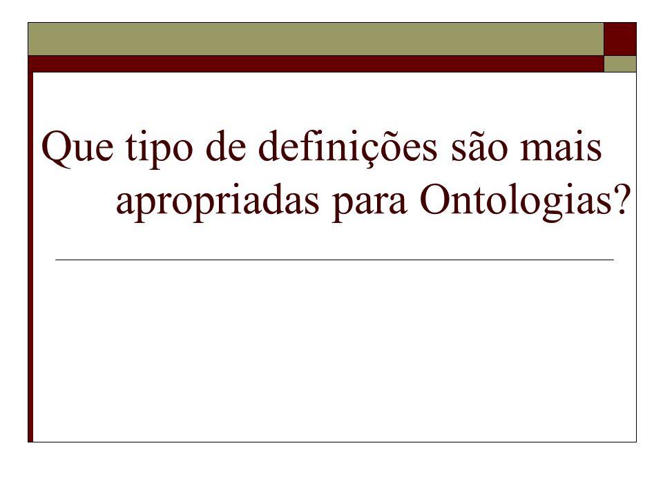 Que tipo de definições são mais apropriadas para Ontologias
