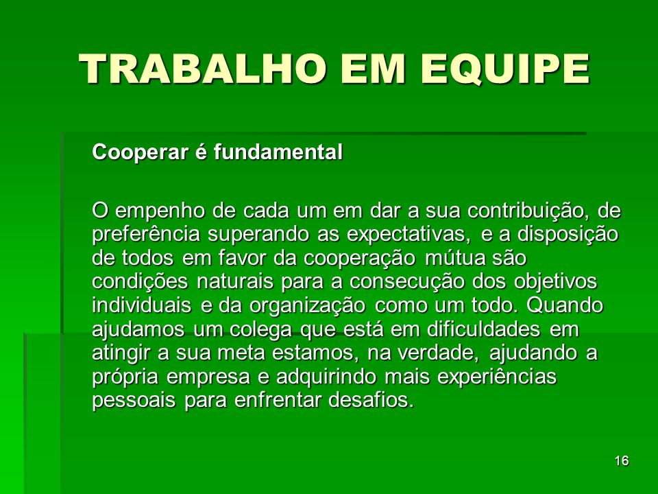 TRABALHO EM EQUIPE Cooperar é fundamental