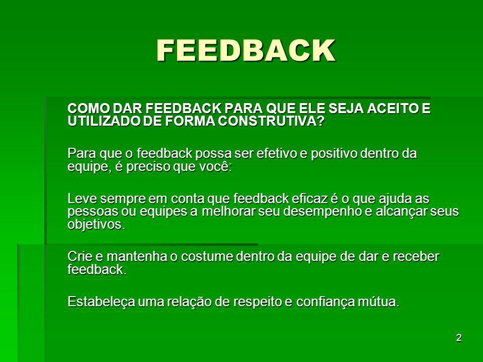 FEEDBACK COMO DAR FEEDBACK PARA QUE ELE SEJA ACEITO E UTILIZADO DE FORMA CONSTRUTIVA