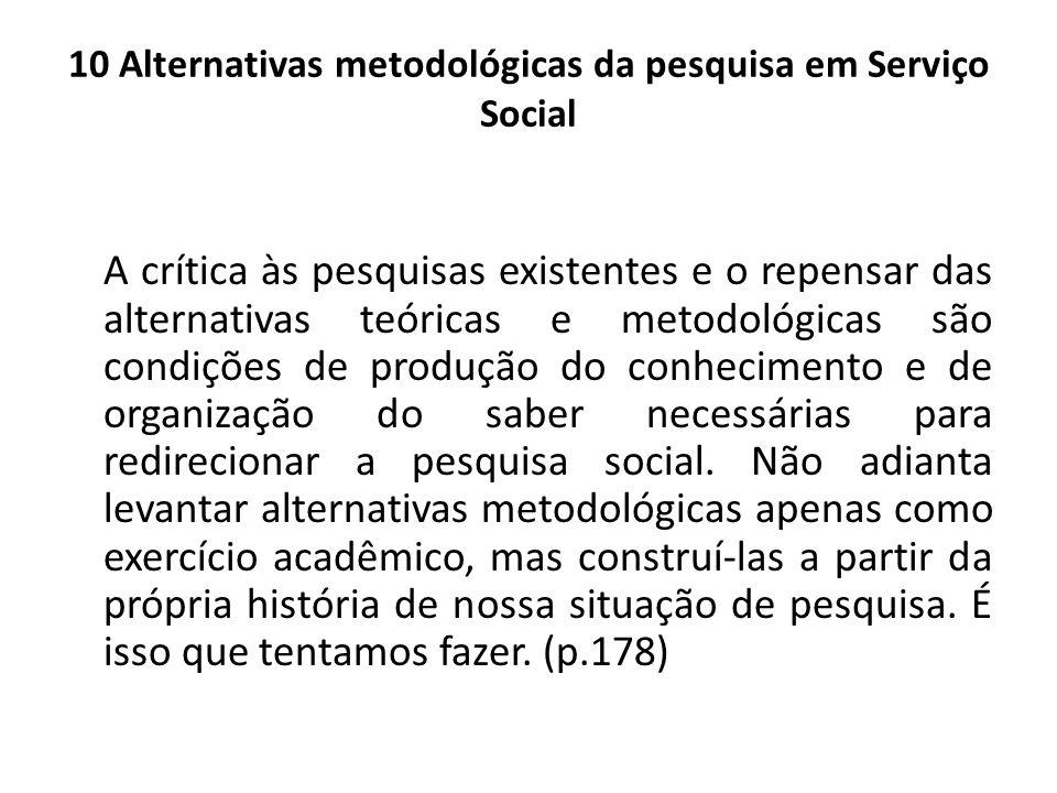 10 Alternativas metodológicas da pesquisa em Serviço Social