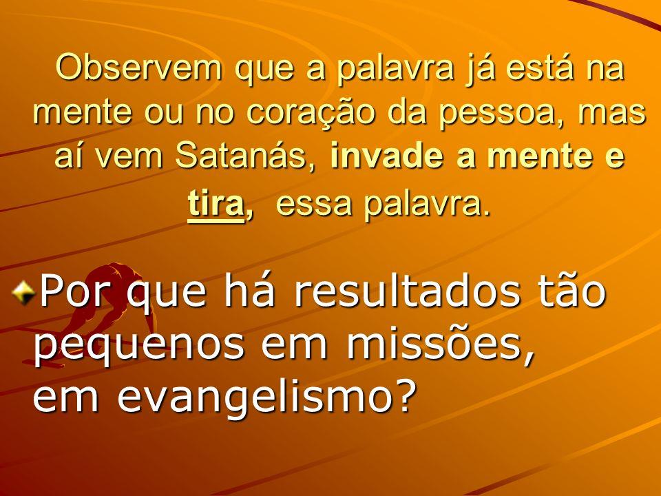 Por que há resultados tão pequenos em missões, em evangelismo