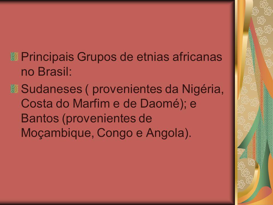 Principais Grupos de etnias africanas no Brasil: