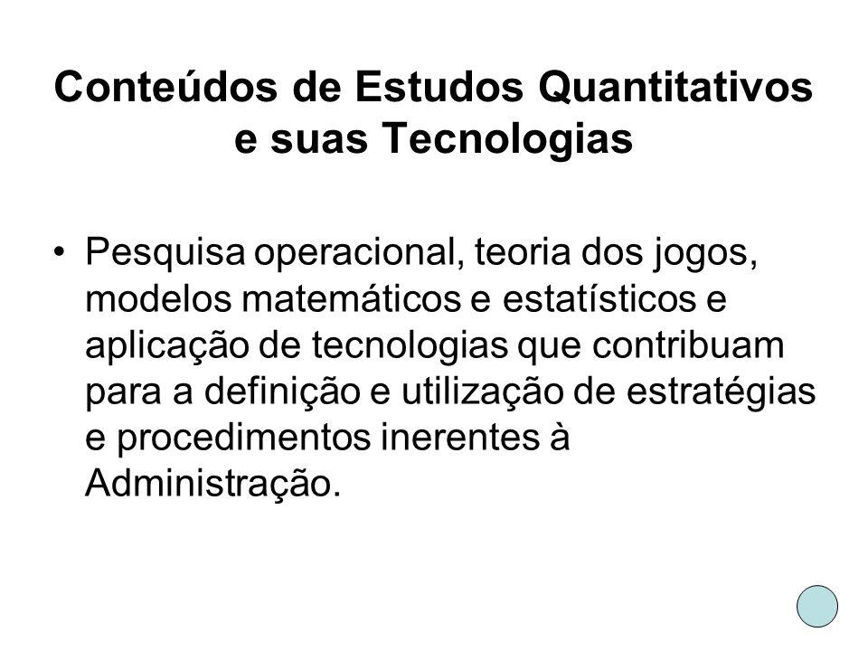 Conteúdos de Estudos Quantitativos e suas Tecnologias