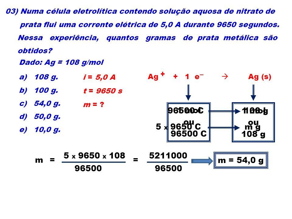 03) Numa célula eletrolítica contendo solução aquosa de nitrato de