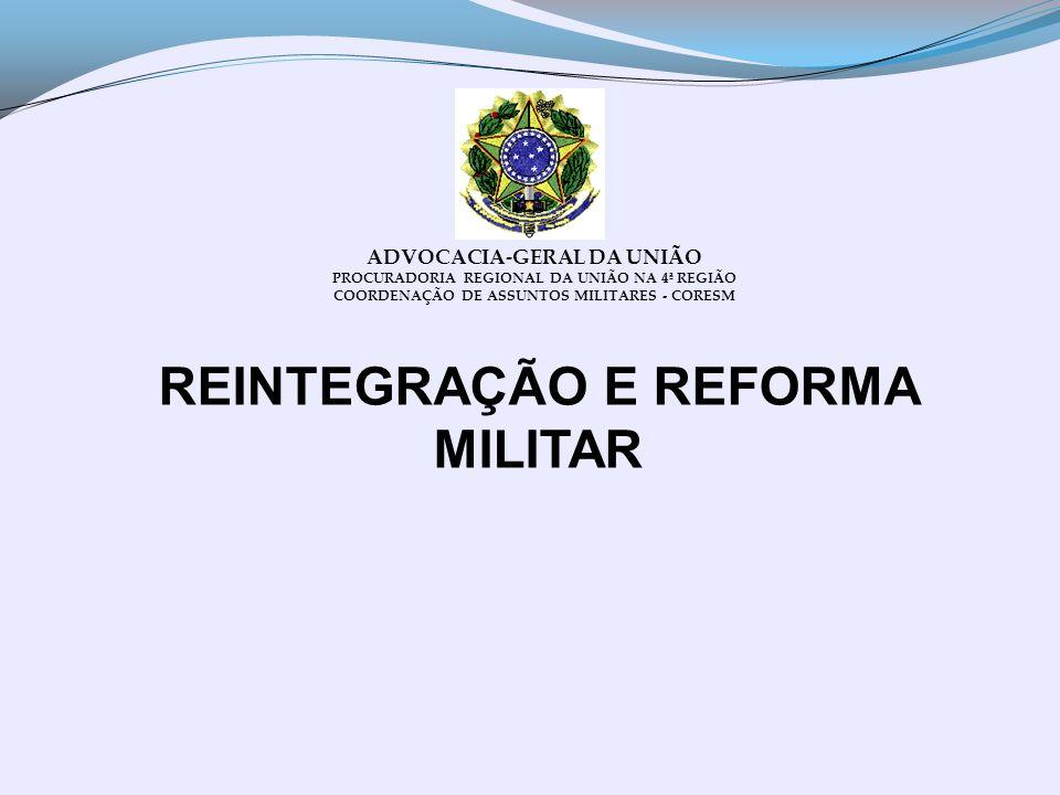 REINTEGRAÇÃO E REFORMA MILITAR