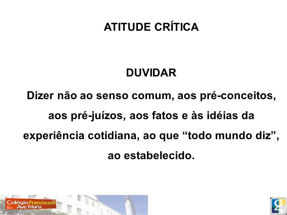 ATITUDE CRÍTICA DUVIDAR.