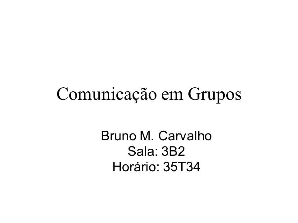 Bruno M. Carvalho Sala: 3B2 Horário: 35T34