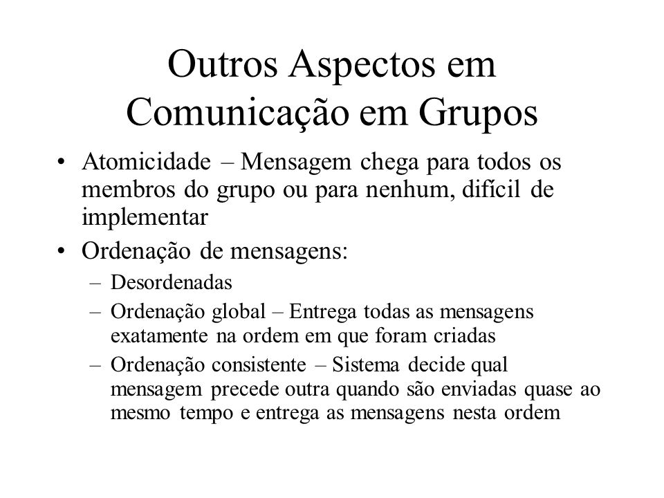 Outros Aspectos em Comunicação em Grupos