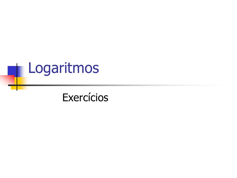 Logaritmos Exercícios