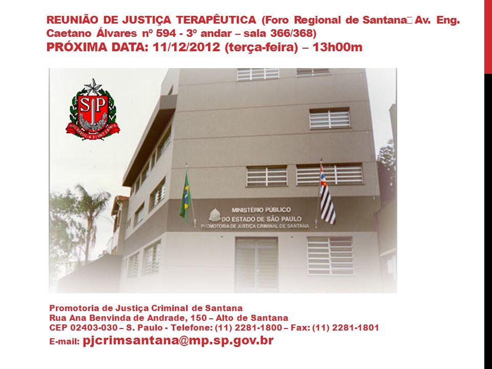 REUNIÃO DE JUSTIÇA TERAPÊUTICA (Foro Regional de Santana Av. Eng