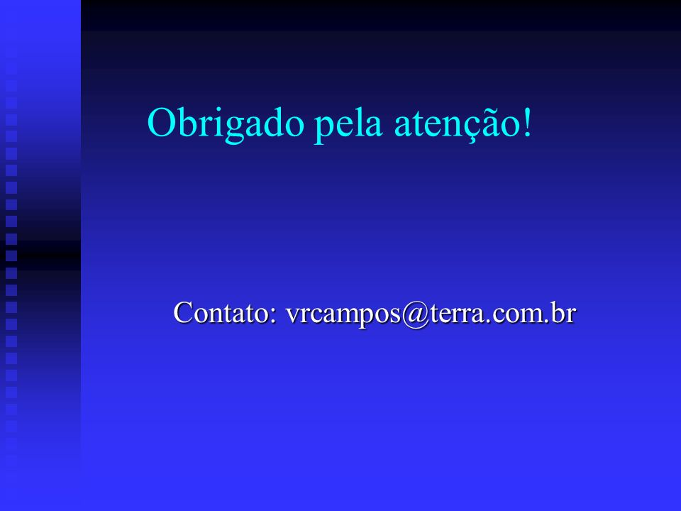 Contato: vrcampos@terra.com.br