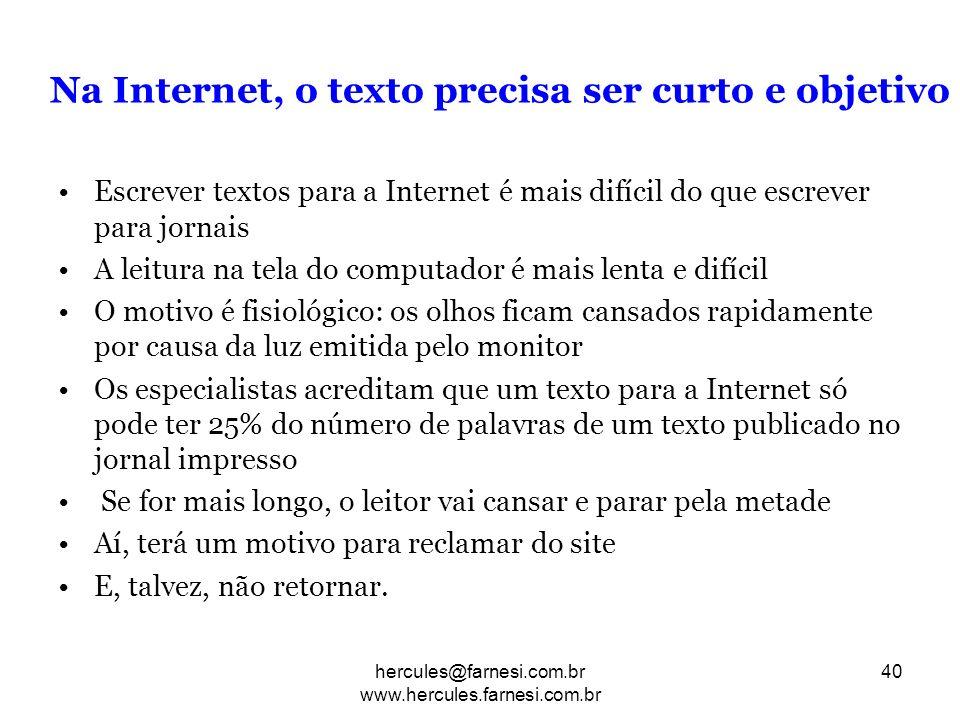 Na Internet, o texto precisa ser curto e objetivo