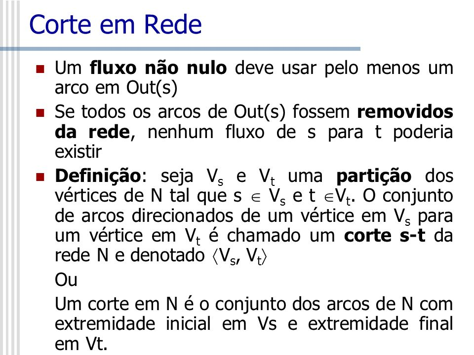 Corte em Rede Um fluxo não nulo deve usar pelo menos um arco em Out(s)