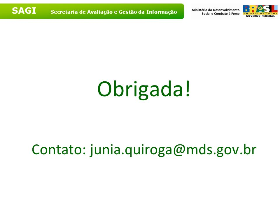 Contato: junia.quiroga@mds.gov.br