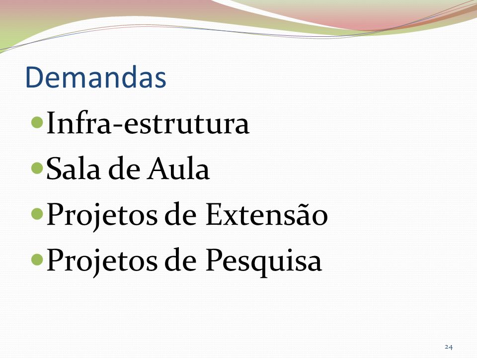 Demandas Infra-estrutura Sala de Aula Projetos de Extensão