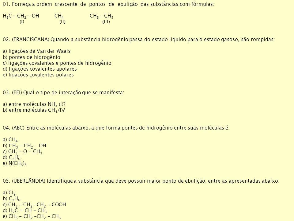 01. Forneça a ordem crescente de pontos de ebulição das substâncias com fórmulas: