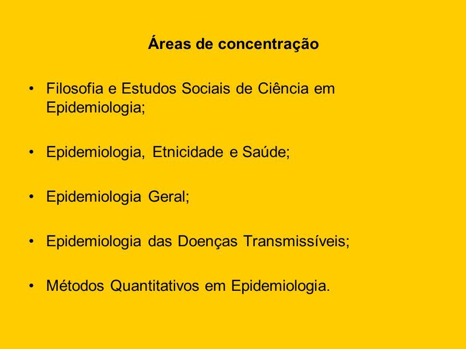 Áreas de concentraçãoFilosofia e Estudos Sociais de Ciência em Epidemiologia; Epidemiologia, Etnicidade e Saúde;