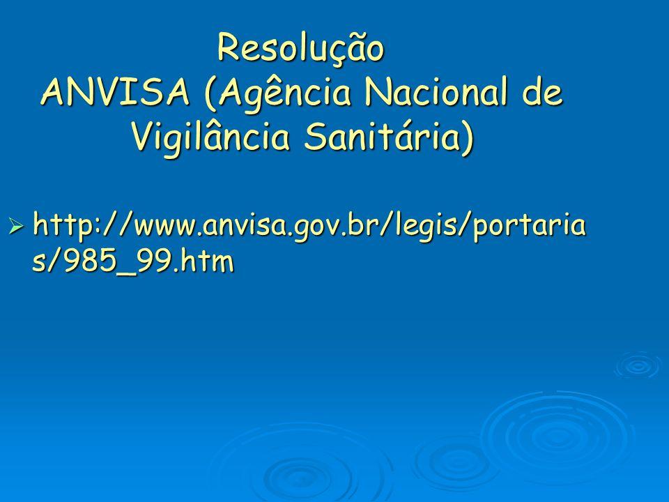 Resolução ANVISA (Agência Nacional de Vigilância Sanitária)