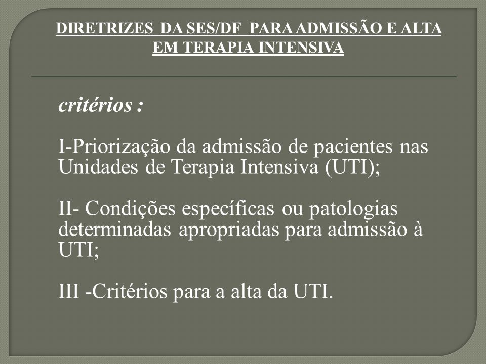 DIRETRIZES DA SES/DF PARA ADMISSÃO E ALTA EM TERAPIA INTENSIVA