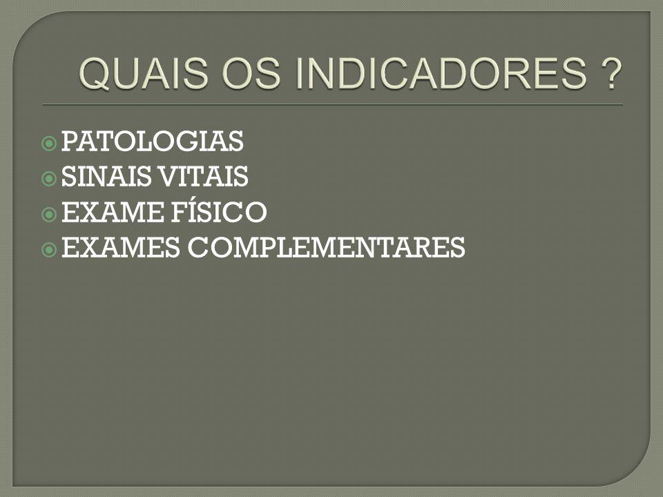 PATOLOGIAS SINAIS VITAIS EXAME FÍSICO EXAMES COMPLEMENTARES