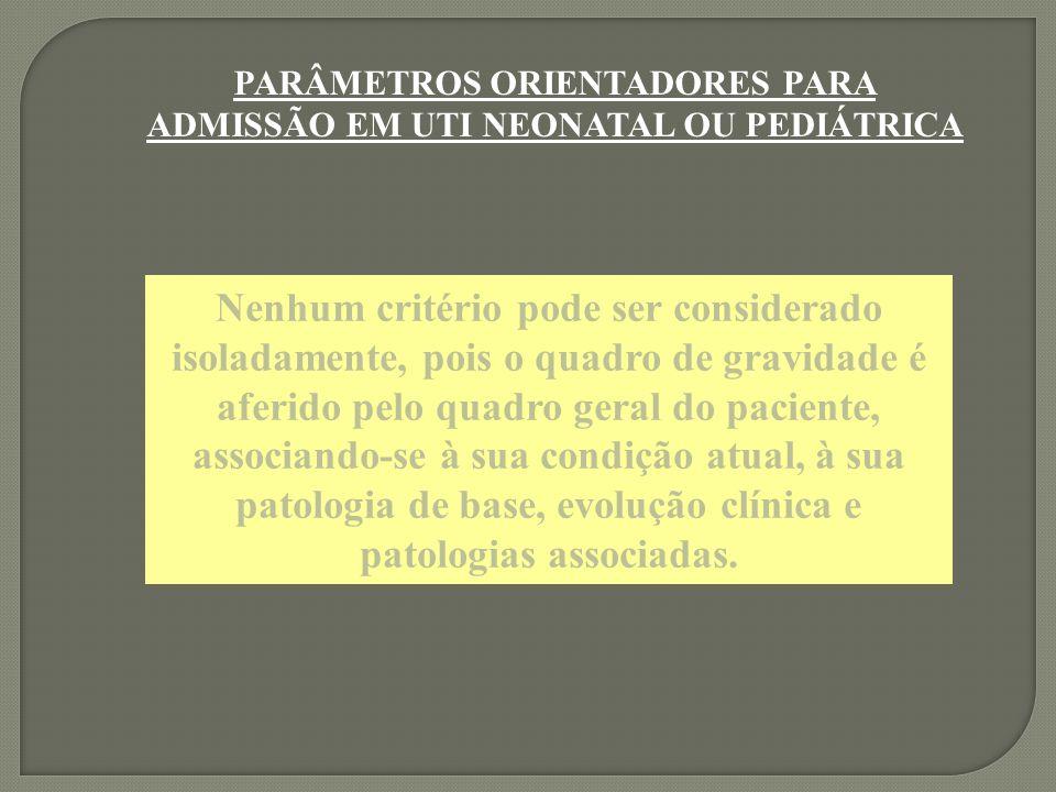PARÂMETROS ORIENTADORES PARA ADMISSÃO EM UTI NEONATAL OU PEDIÁTRICA