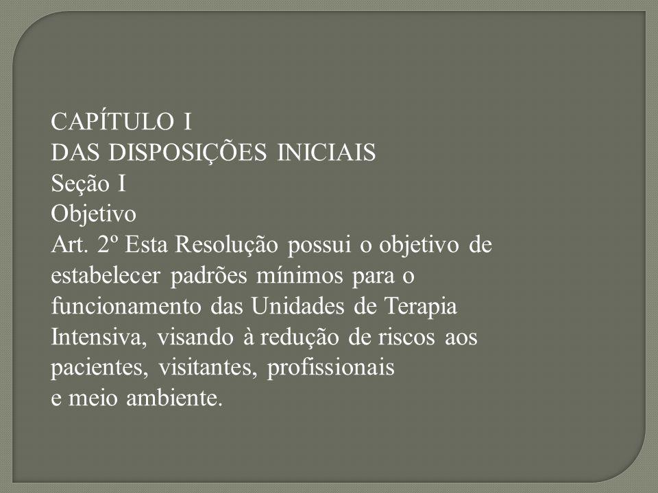 CAPÍTULO I DAS DISPOSIÇÕES INICIAIS. Seção I. Objetivo.