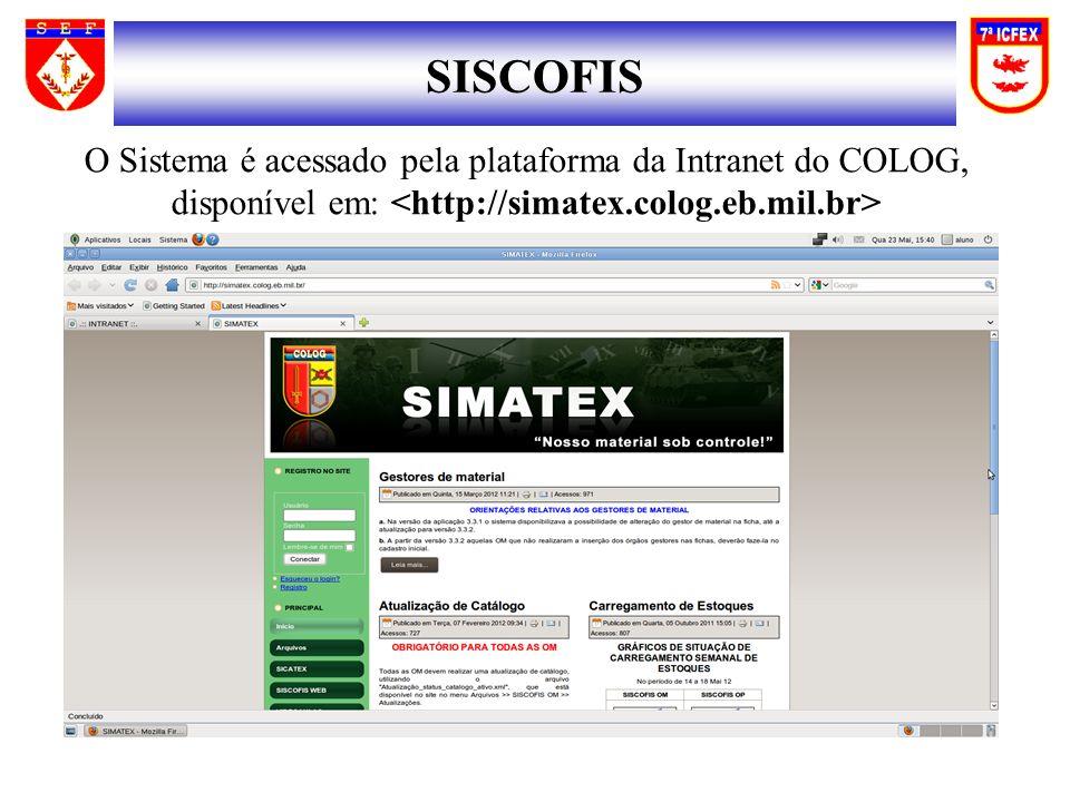 SISCOFIS O Sistema é acessado pela plataforma da Intranet do COLOG, disponível em: <http://simatex.colog.eb.mil.br>