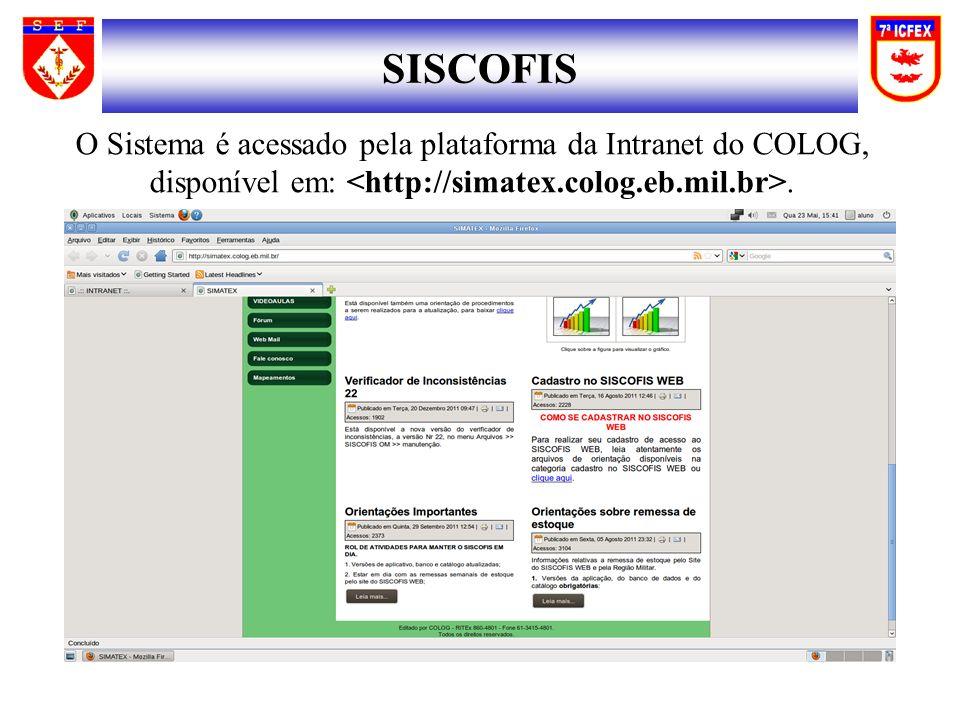 SISCOFIS O Sistema é acessado pela plataforma da Intranet do COLOG, disponível em: <http://simatex.colog.eb.mil.br>.