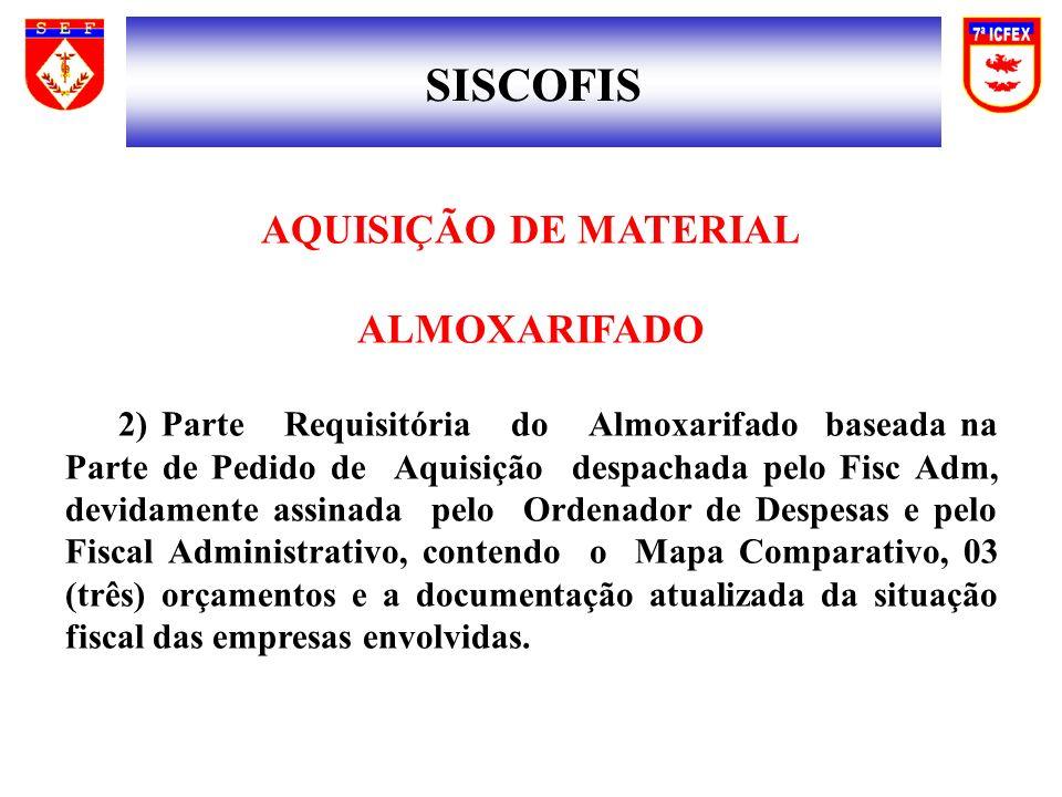 SISCOFIS AQUISIÇÃO DE MATERIAL ALMOXARIFADO