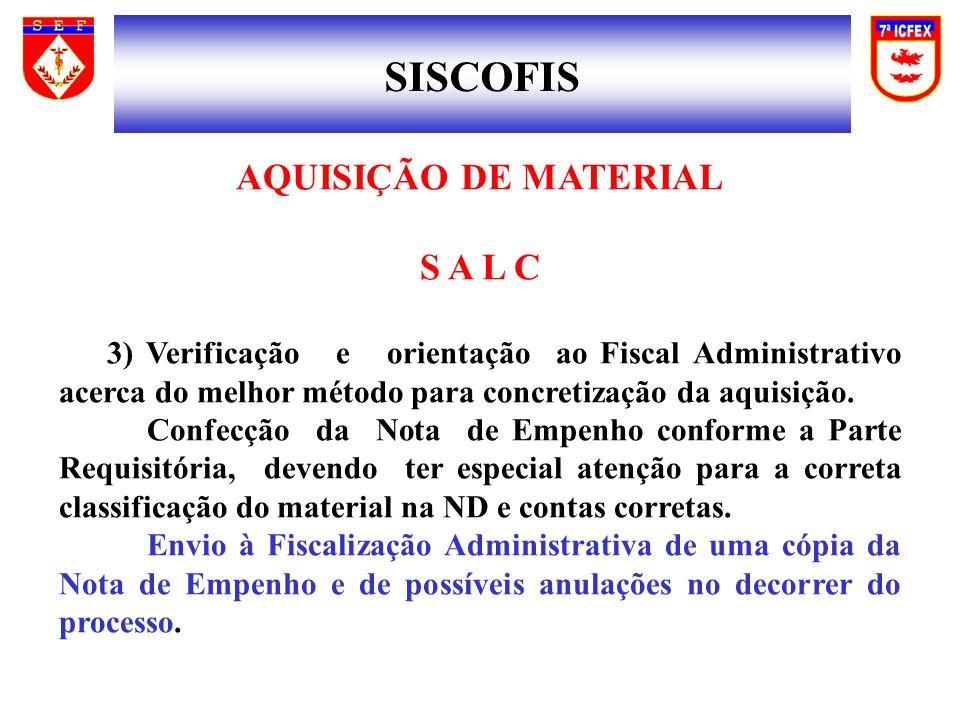 SISCOFIS AQUISIÇÃO DE MATERIAL S A L C