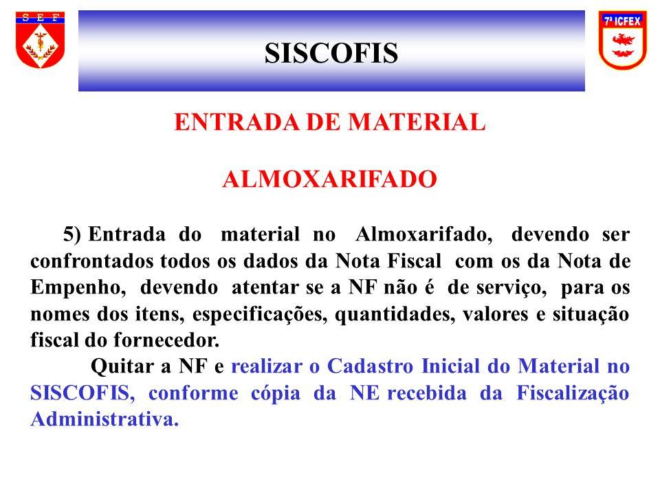 SISCOFIS ENTRADA DE MATERIAL ALMOXARIFADO