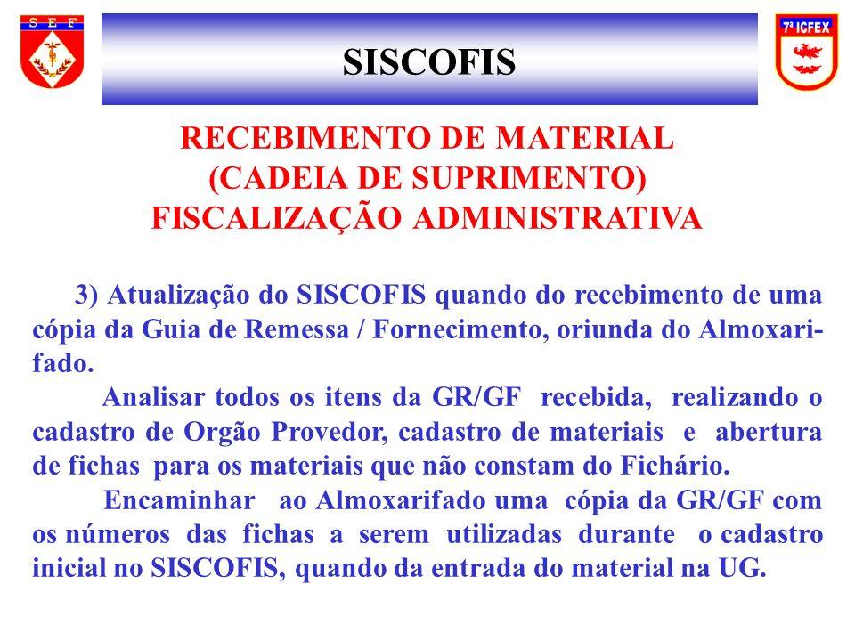 SISCOFIS RECEBIMENTO DE MATERIAL (CADEIA DE SUPRIMENTO)