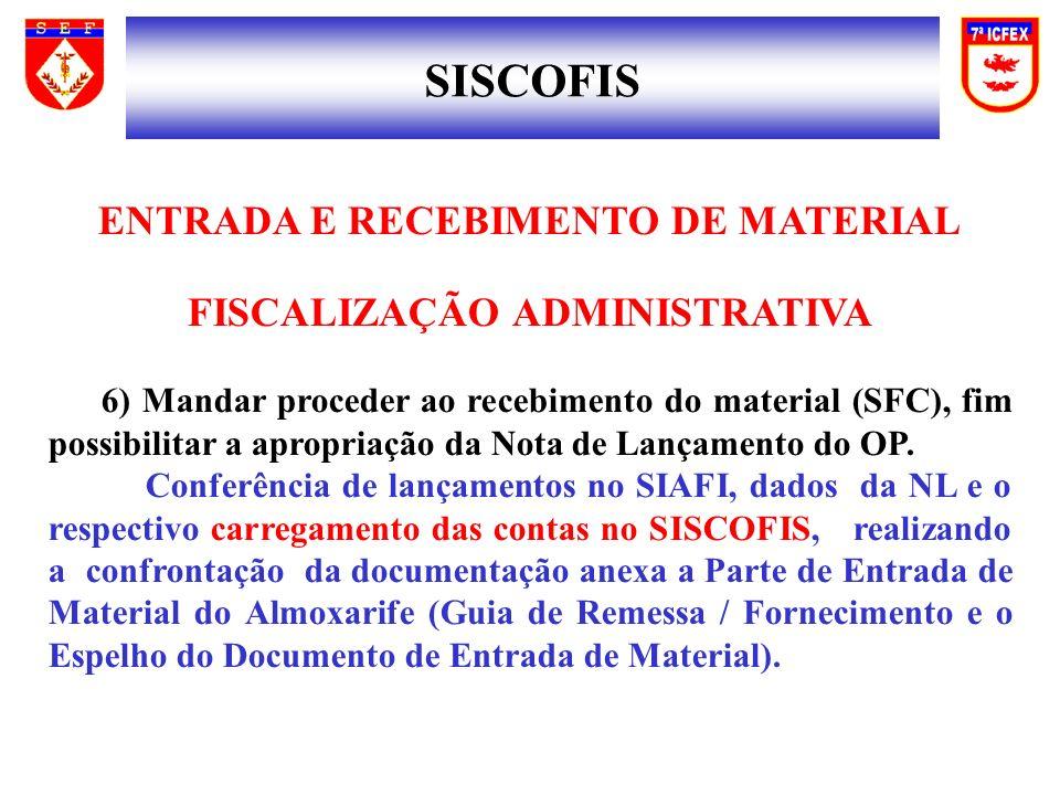 ENTRADA E RECEBIMENTO DE MATERIAL FISCALIZAÇÃO ADMINISTRATIVA