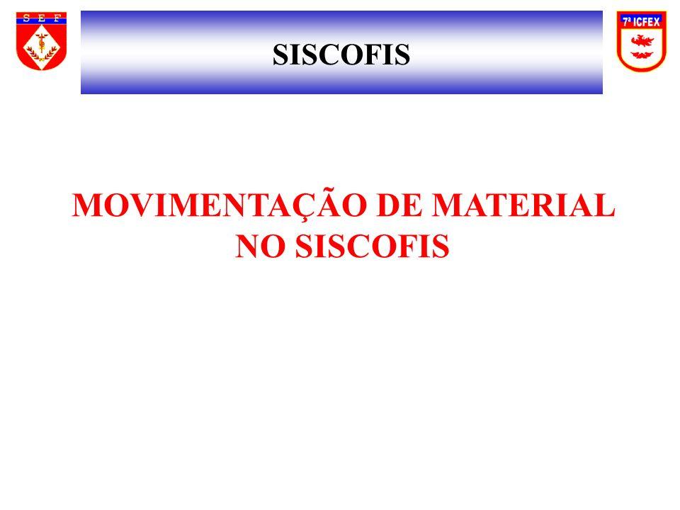 MOVIMENTAÇÃO DE MATERIAL NO SISCOFIS