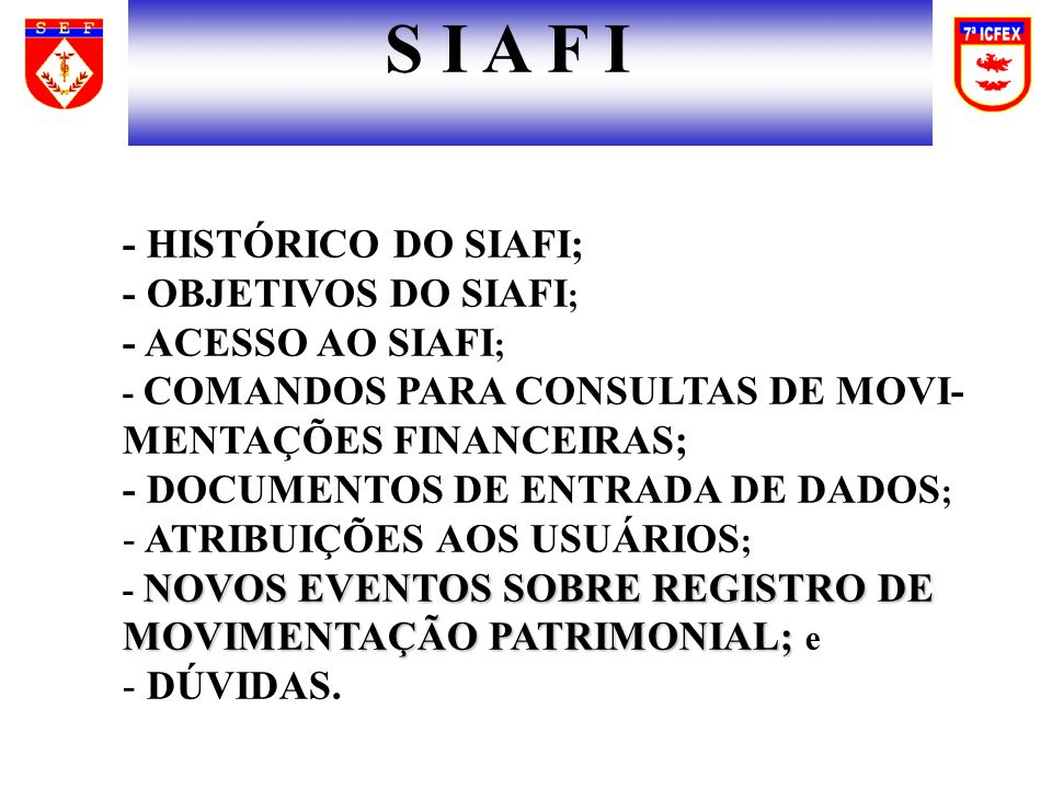 S I A F I - HISTÓRICO DO SIAFI; - OBJETIVOS DO SIAFI;