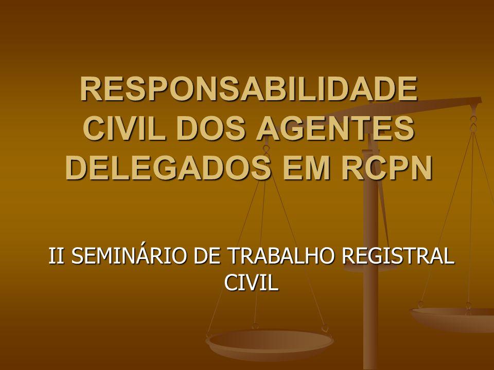 RESPONSABILIDADE CIVIL DOS AGENTES DELEGADOS EM RCPN