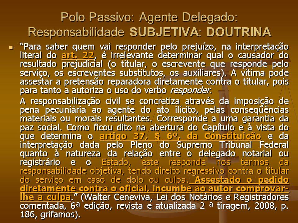 Polo Passivo: Agente Delegado: Responsabilidade SUBJETIVA: DOUTRINA