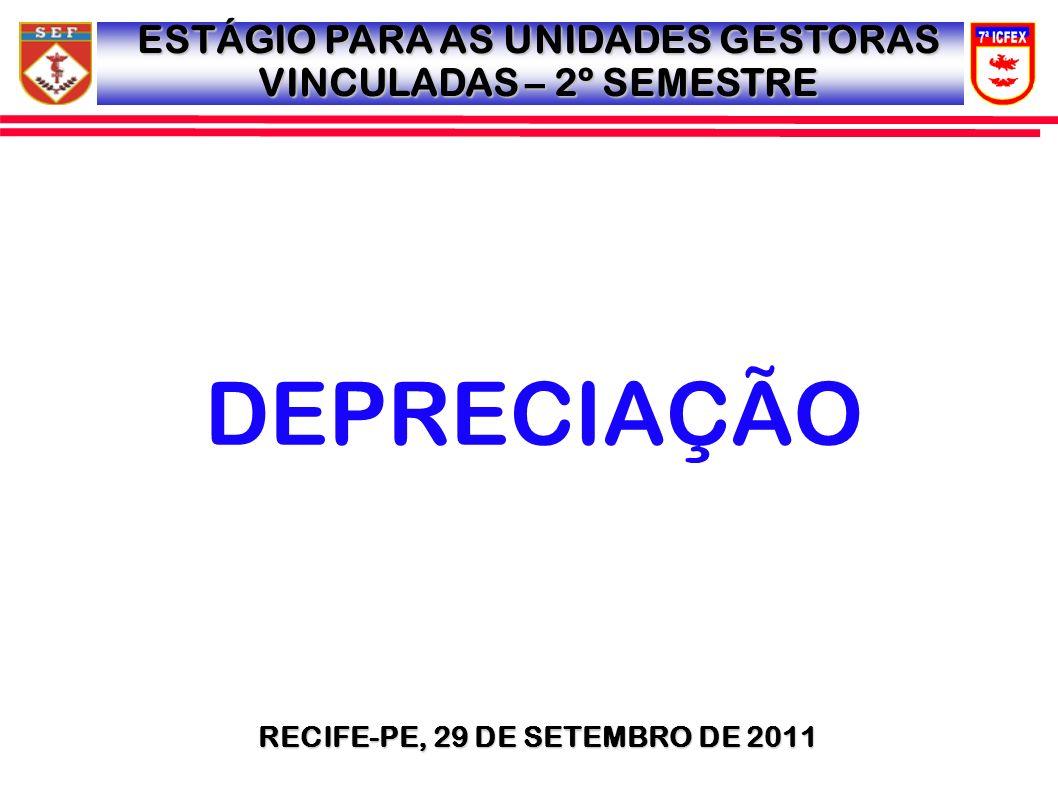 DEPRECIAÇÃO ESTÁGIO PARA AS UNIDADES GESTORAS VINCULADAS – 2º SEMESTRE